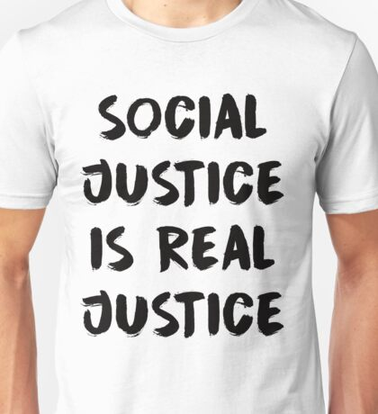 Social Justice is Real Justice Unisex T-Shirt