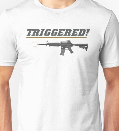 TRIGGERED! Unisex T-Shirt