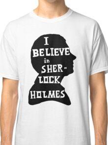 John believes in Sherlock Holmes Classic T-Shirt