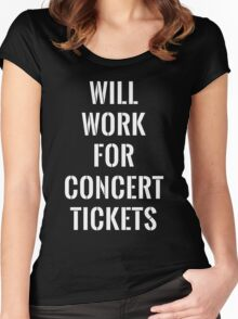 Will work for concert tickets Women's Fitted Scoop T-Shirt