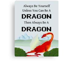 Always Be a Dragon Canvas Print
