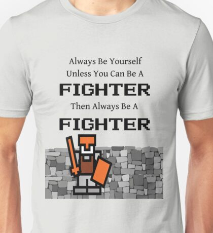 Always Be a Fighter Unisex T-Shirt