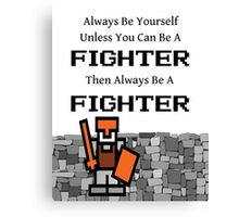 Always Be a Fighter Canvas Print