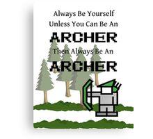 Always Be an Archer Canvas Print