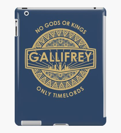 Gallifrey - No Gods or Kings, only Timelords iPad Case/Skin