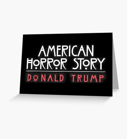 American Horror Story: Donald Trump Greeting Card