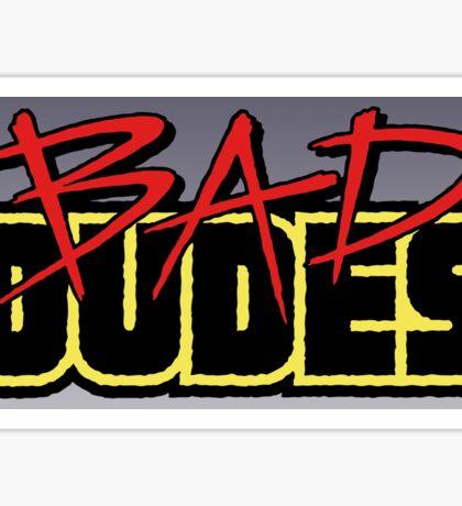 Bad Dudes (Logo) Sticker