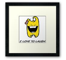 I LOVE TO LAUGH Framed Print