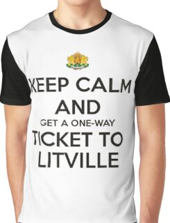 Keep Calm and Get a One-Way Ticket to LITVILLE Graphic T-Shirt
