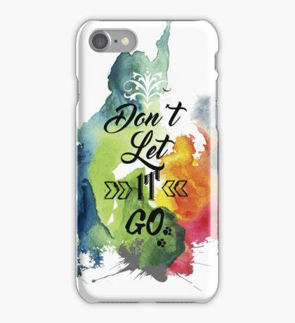 Don't Let It GO iPhone Case/Skin