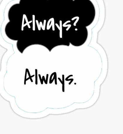 Always? Always.  Sticker