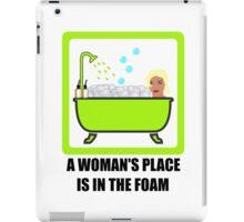 A Woman's Place Is In The Foam iPad Case/Skin