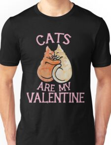 Cats Are My Valentine 2 Unisex T-Shirt