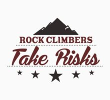Rock Climbers Take Risks by SportsT-Shirts