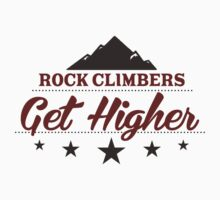 Rock Climbers Get Higher by SportsT-Shirts