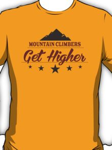 Mountain Climbers Get Higher T-Shirt