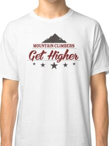 Mountain Climbers Get Higher Classic T-Shirt