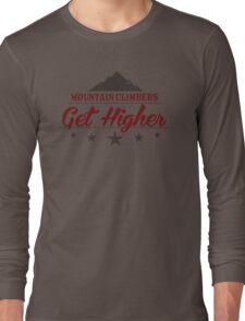 Mountain Climbers Get Higher Long Sleeve T-Shirt