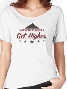 Mountain Climbers Get Higher Women's Relaxed Fit T-Shirt