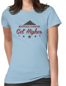 Mountain Climbers Get Higher Womens Fitted T-Shirt