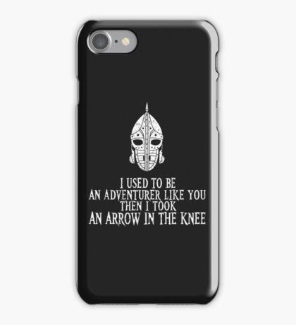 "Skyrim ""I used to be an adventurer like you, but then i took an arrow in the knee"" iPhone Case/Skin"