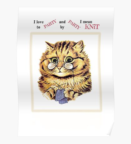 I Love to PARTY and by PARTY I Mean KNiT Poster