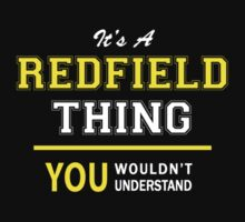 It's A REDFIELD thing, you wouldn't understand !! by satro