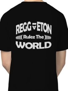 Reggaeton Rulez The World 2 Classic T-Shirt