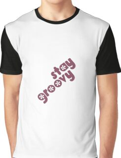Stay Groovy  Graphic T-Shirt
