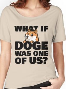 What If Doge Was One Of Us Women's Relaxed Fit T-Shirt