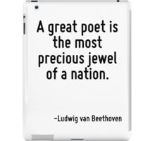 A great poet is the most precious jewel of a nation. iPad Case/Skin