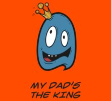 MY DAD'S THE KING Kids Clothes