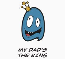 MY DAD'S THE KING Kids Tee