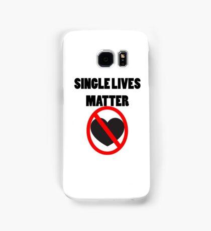 Funny Valentine's Day- Single Lives Matter Samsung Galaxy Case/Skin