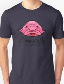 Beautifully UGLY Unisex T-Shirt