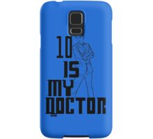 ten is my doctor Samsung Galaxy Case/Skin