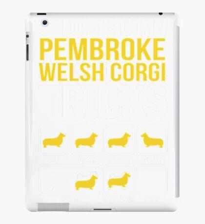 Stubborn Pembroke Welsh Corgi Tricks Funny Corgi Shirts iPad Case/Skin