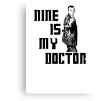 nine is my doctor Canvas Print