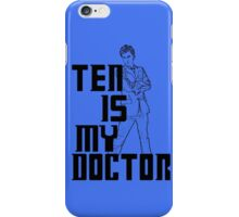 ten is my doctor iPhone Case/Skin