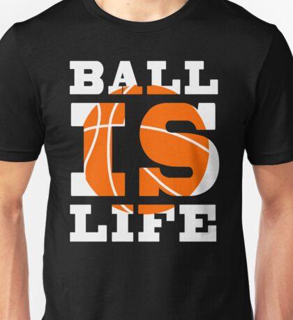 Ball Is Life Basketball T-Shirt Unisex T-Shirt