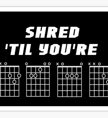Shred 'Til You're Dead - Guitar Chords - Design White on Black Sticker