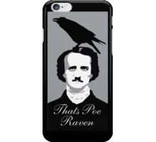 That's Poe Raven iPhone Case/Skin