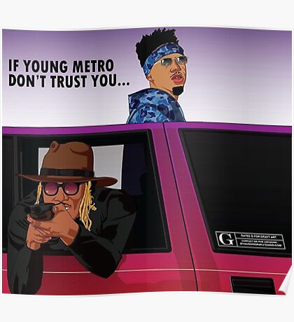 if young metro dont trust you Poster