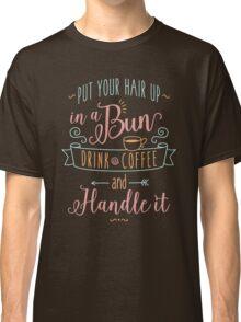 Drink Coffee T-shirt Classic T-Shirt