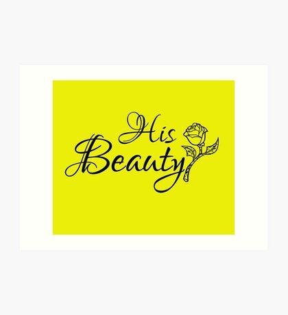 His Beauty  Art Print