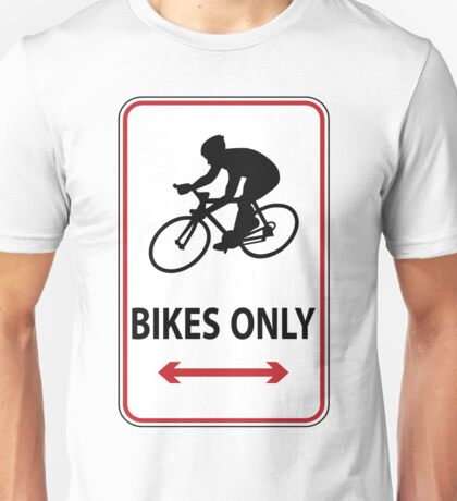 Road Bikes Only Unisex T-Shirt