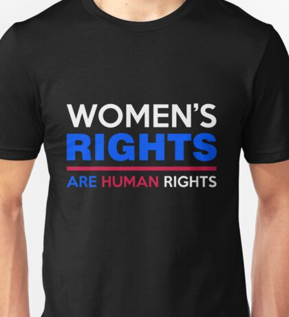 Women's Rights are Human Rights Womens March Unisex T-Shirt