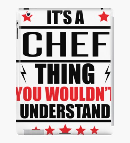 It's A Chef Thing Funny Chef Shirts iPad Case/Skin