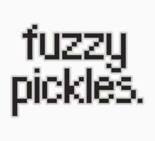 "Say, ""fuzzy pickles."" by astronomimi"