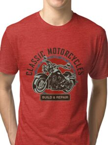 Classic Motorcycles Build And Repair Tri-blend T-Shirt